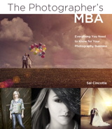 Photographer's MBA, The: Everything You Need to Know for Your Photography Business