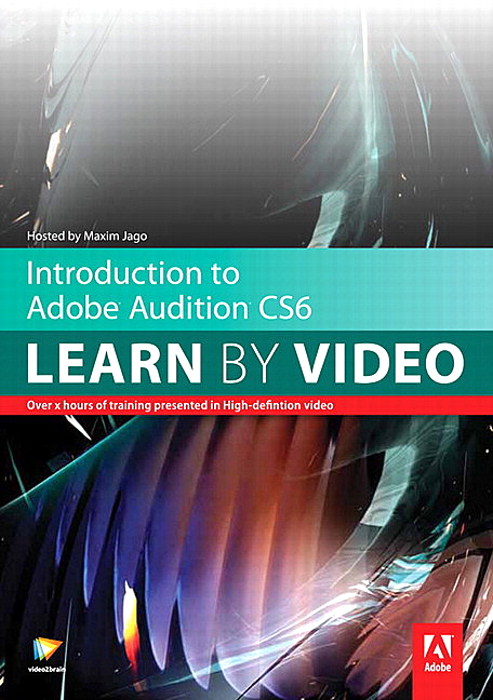 Introduction to Adobe Audition CS6: Learn by Video