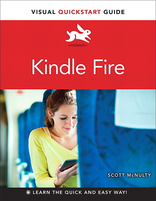 Kindle Fire: Visual QuickStart Guide