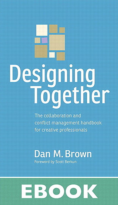 Designing Together: The collaboration and conflict management handbook for creative professionals