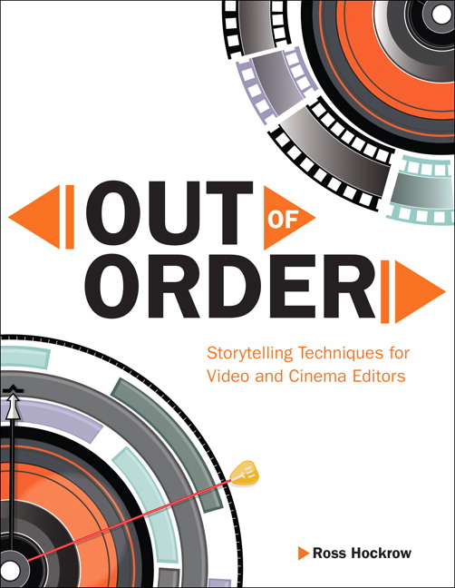 Out of Order: Storytelling Techniques for Video and Cinema Editors