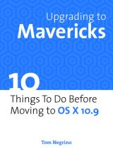 Upgrading to Mavericks: 10 Things To Do Before Moving to OS X 10.9