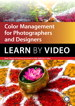 Color Management for Photographers and Designers: Learn by Video
