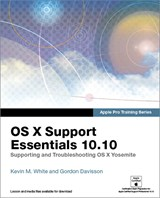 Apple Pro Training Series: OS X Support Essentials 10.10