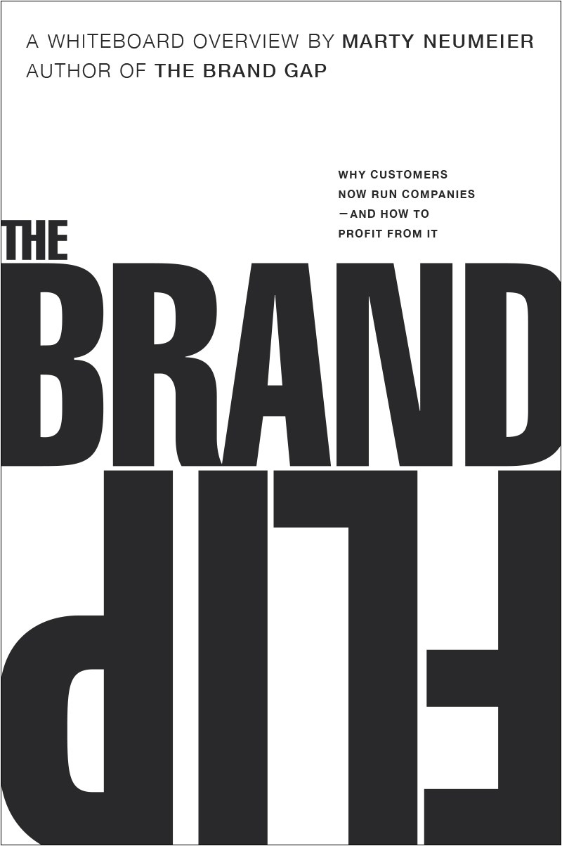 Brand Flip, The: Why customers now run companies and how to profit from it