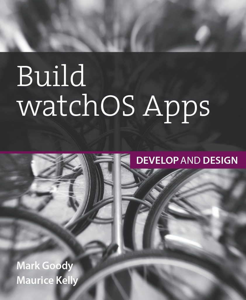 Build watchOS Apps: Develop and Design