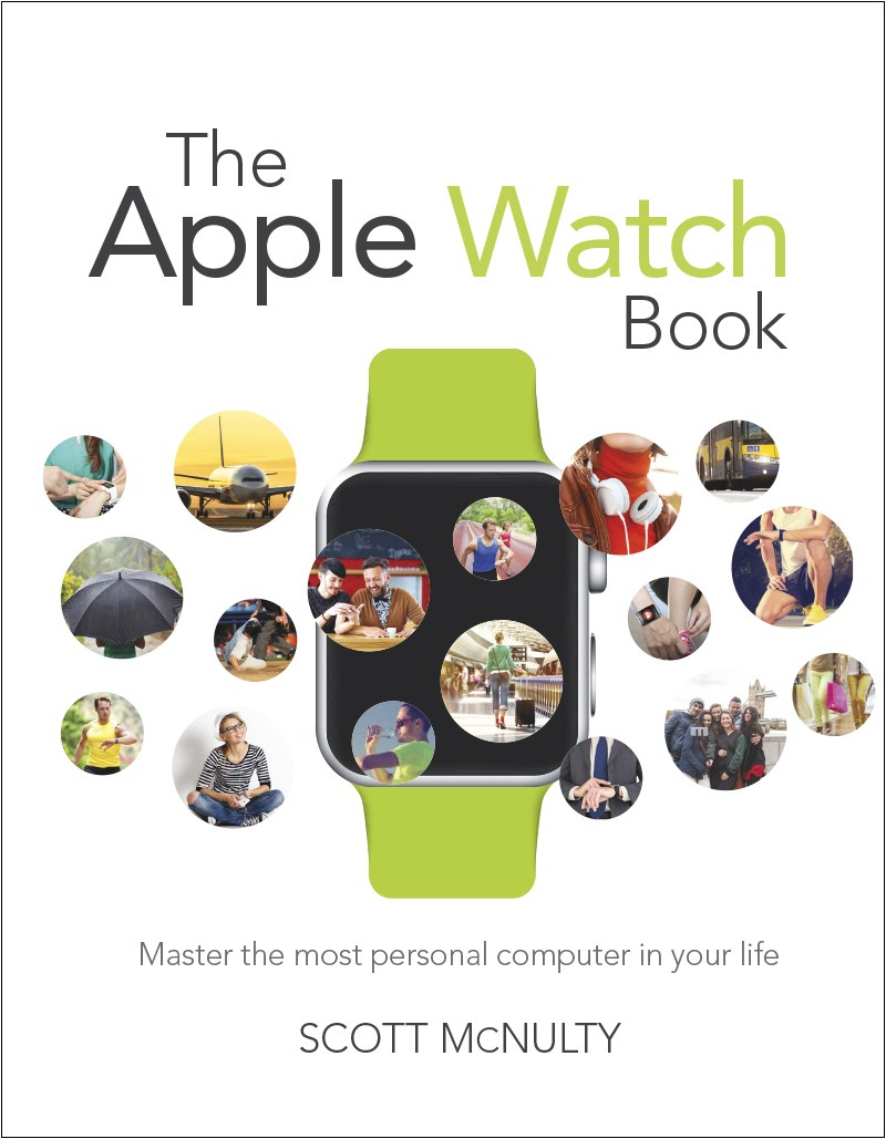 Apple Watch Book, The: Master the most personal computer in your life