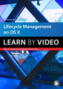 Lifecycle Management on OSX Learn by Video