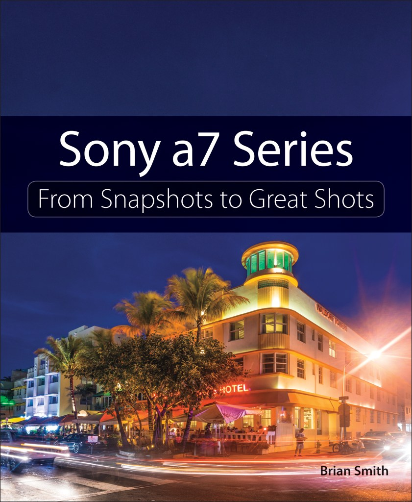 Sony a7 Series: From Snapshots to Great Shots