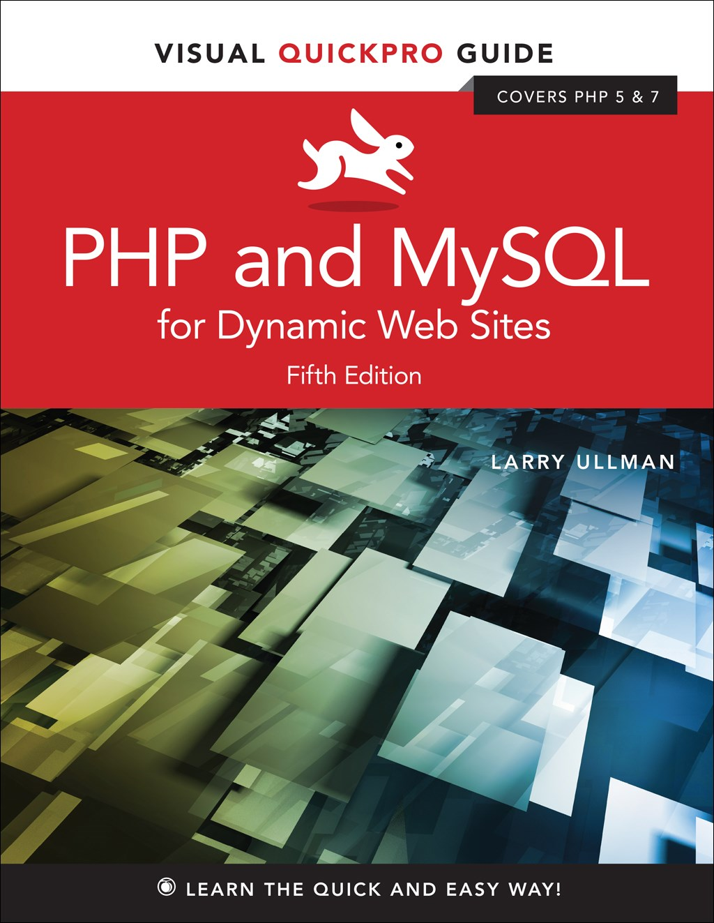 PHP and MySQL for Dynamic Web Sites: Visual QuickPro Guide, 5th Edition