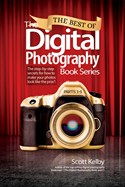 The Best of Digital Photography Book Series by Scott Kelby