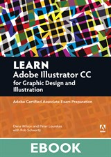 Learn Adobe Illustrator CC for Graphic Design and Illustration: Adobe Certified Associate Exam Preparation