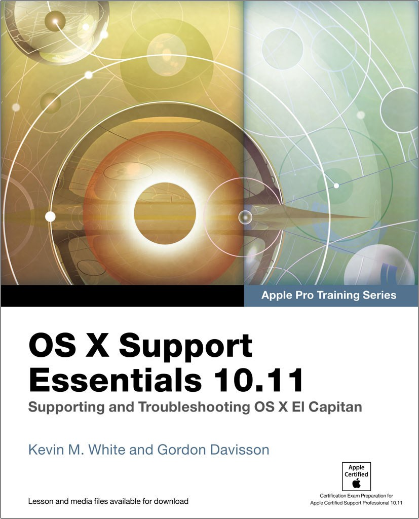OS X Support Essentials 10.11 - Apple Pro Training Series (Web Edition with Content Update Program): Supporting and Troubleshooting OS X El Capitan, Web Edition