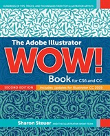 Adobe Illustrator WOW! Book for CS6 and CC, The, 2nd Edition