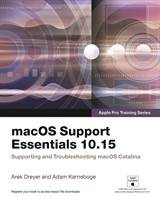 macOS Support Essentials 10.15 - Apple Pro Training Series: Supporting and Troubleshooting macOS Catalina(Web Edition)