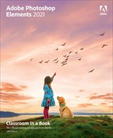 Adobe Photoshop Elements 2021 Classroom in a Book (Web Edition)