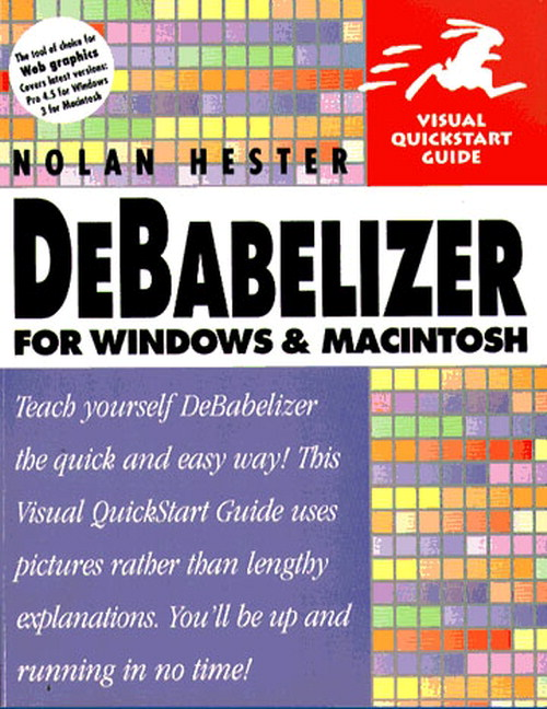 DeBabelizer for Windows and Macintosh: Visual QuickStart Guide