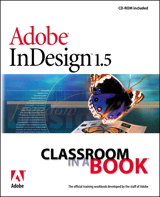 Adobe® InDesign® 1.5 Classroom in a Book