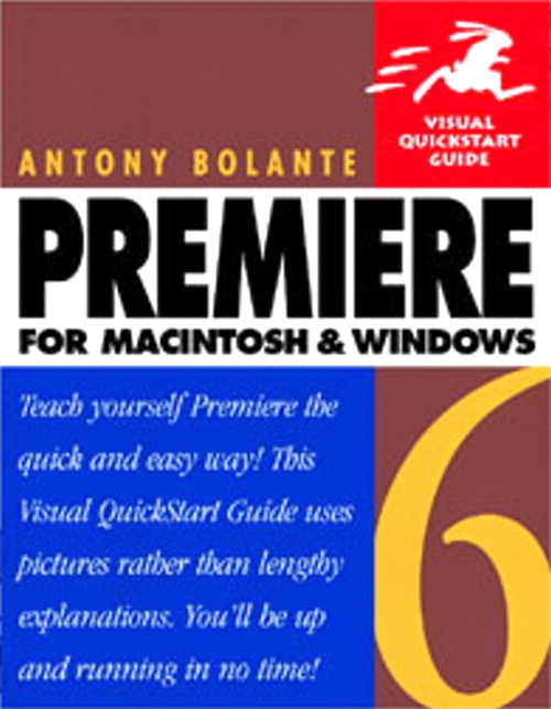 Premiere 6 for Macintosh and Windows: Visual QuickStart Guide