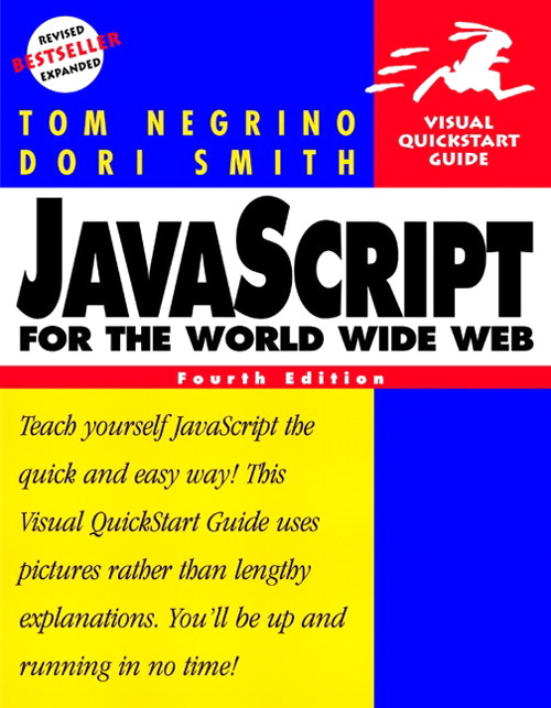 JavaScript for the World Wide Web: Visual QuickStart Guide, 4th Edition