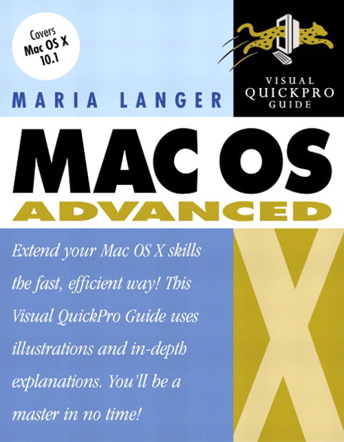 Mac OS X Advanced: Visual QuickPro Guide
