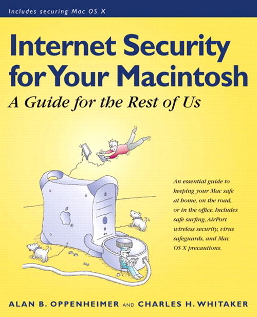 Internet Security for Your Macintosh: A Guide for the Rest of Us