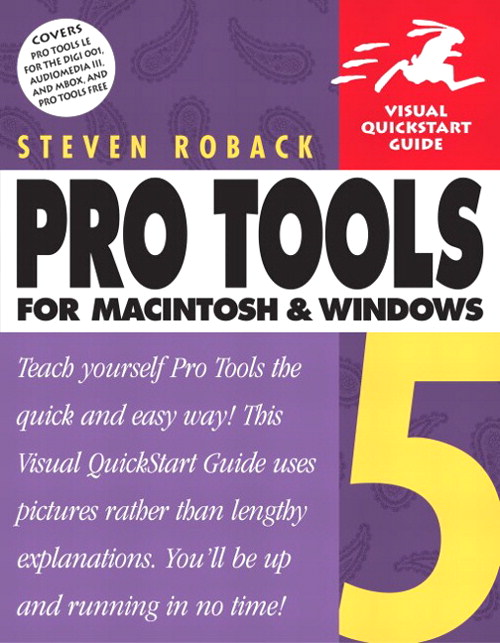 Pro Tools 5 for Macintosh and Windows: Visual QuickStart Guide