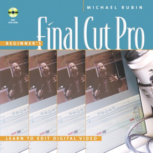 Beginner's Final Cut Pro: Learn to Edit Digital Video