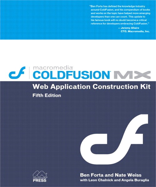 ColdFusion MX Web Application Construction Kit, 5th Edition