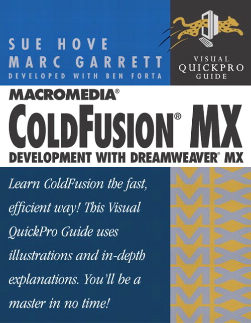 Macromedia ColdFusion MX Development with Dreamweaver MX: Visual QuickPro Guide