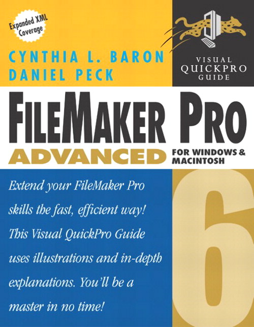FileMaker Pro 6 Advanced for Windows and Macintosh: Visual QuickPro Guide