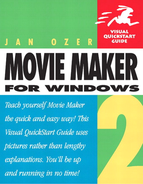 Microsoft Windows Movie Maker 2: Visual QuickStart Guide
