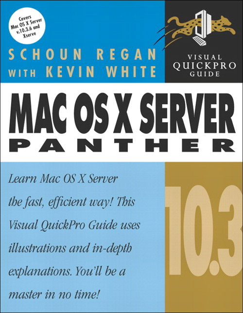 Mac OS X Server 10.3 Panther: Visual QuickPro Guide