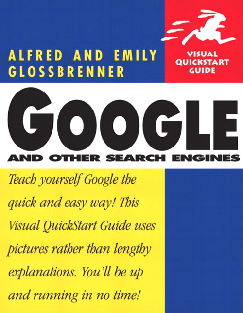 Google and Other Search Engines: Visual QuickStart Guide
