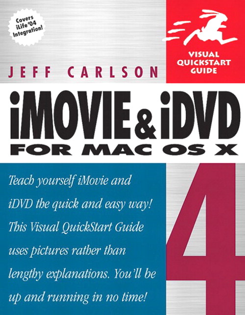 iMovie 4 and iDVD 4 for Mac OS X: Visual QuickStart Guide