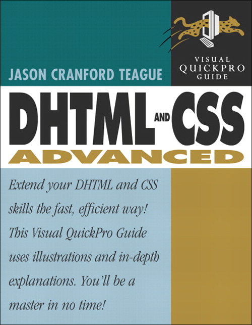 DHTML and CSS Advanced: Visual QuickPro Guide