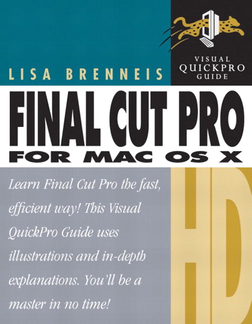 Final Cut Pro HD for Mac OS X: Visual QuickPro Guide