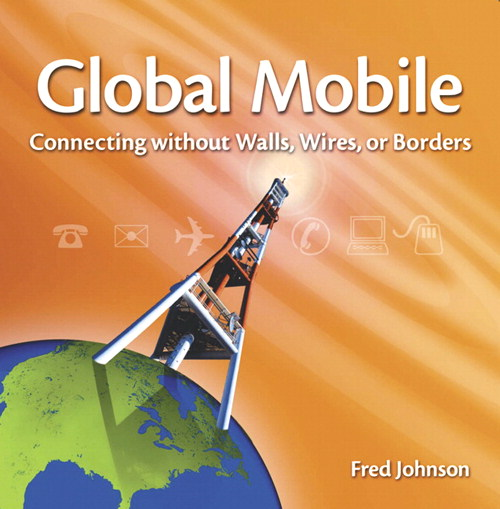 Global Mobile: Connecting without walls, wires, or borders