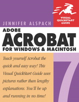 Adobe Acrobat 7 for Windows and Macintosh: Visual QuickStart Guide