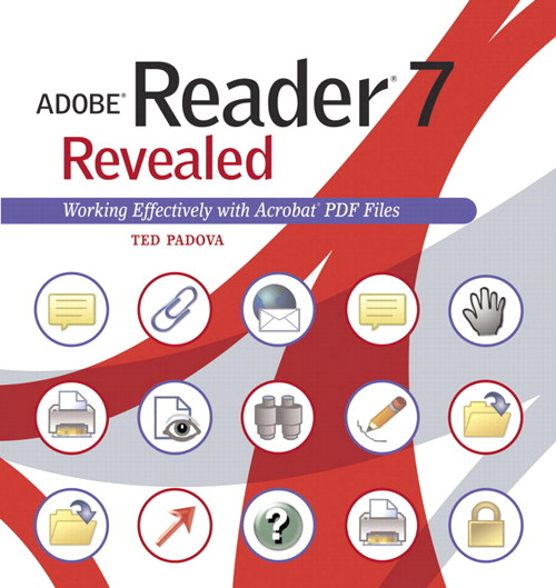 Adobe Reader 7 Revealed: Working Effectively with Acrobat PDF Files