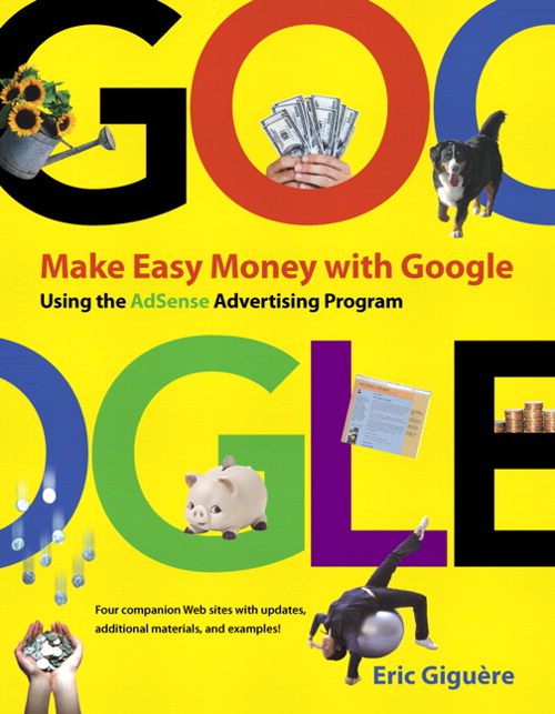 Make Easy Money with Google: Using the AdSense Advertising Program