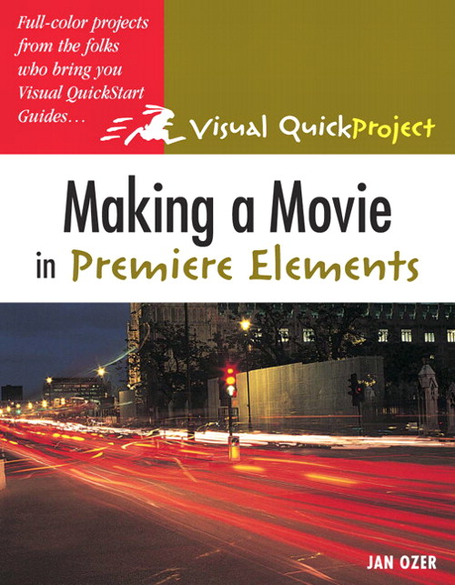 Making a Movie in Premiere Elements: Visual QuickProject Guide