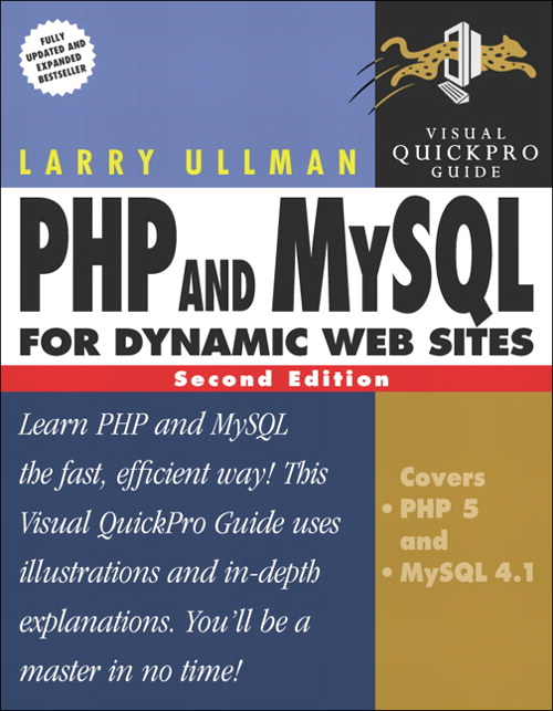PHP and MySQL for Dynamic Web Sites: Visual QuickPro Guide, 2nd Edition