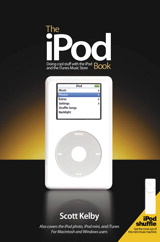 iPod Book, The: Doing Cool Stuff with the iPod and the iTunes Music Store