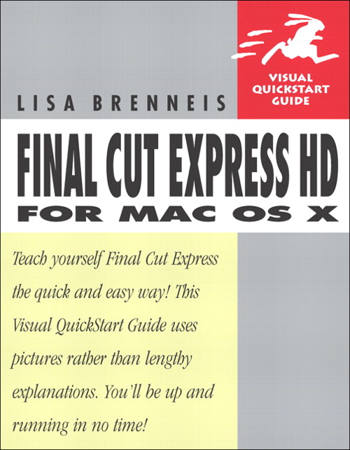 Final Cut Express HD for Mac OS X: Visual QuickStart Guide