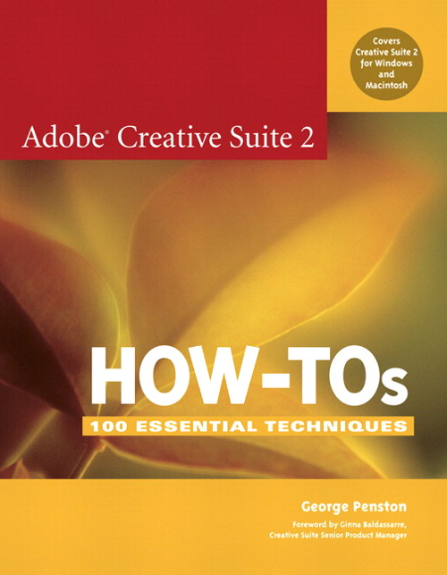 Adobe Creative Suite 2 How-Tos: 100 Essential Techniques