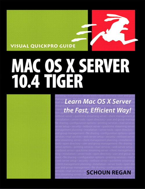 Mac OS X Server 10.4 Tiger: Visual QuickPro Guide