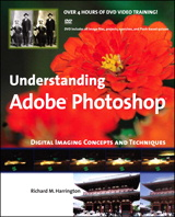 Understanding Adobe Photoshop: Digital Imaging Concepts and Techniques