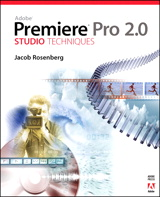 Adobe Premiere Pro 2.0 Studio Techniques