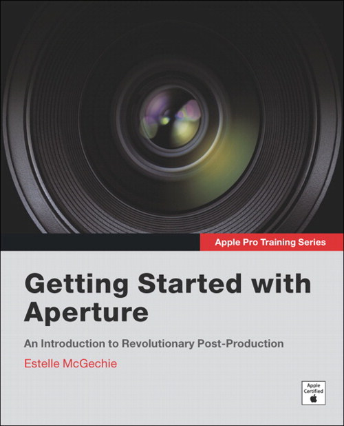 Apple Pro Training Series: Getting Started with Aperture